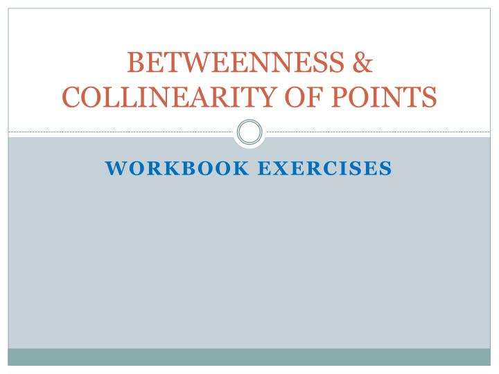betweenness collinearity of points n.