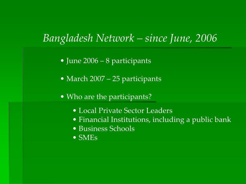 Bangladesh Network – since June, 2006