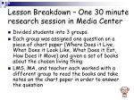 lesson breakdown one 30 minute research session in media center