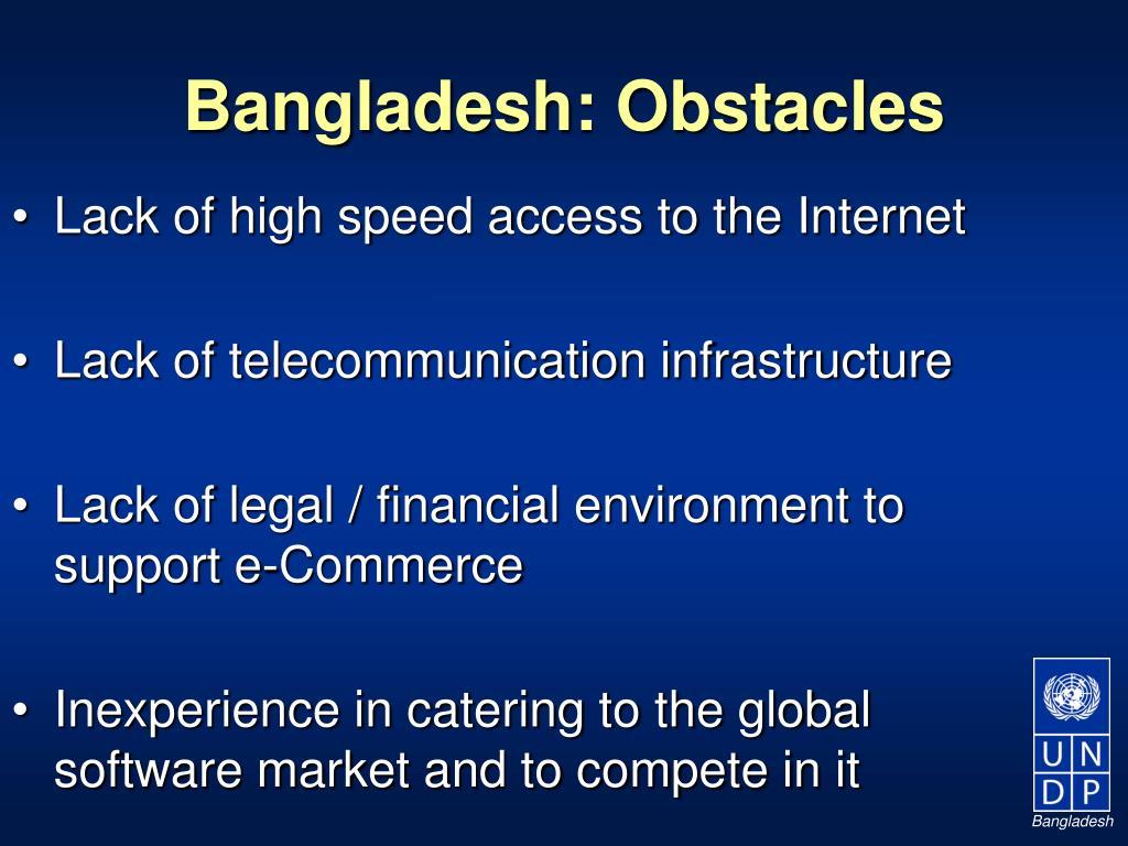 Bangladesh: Obstacles