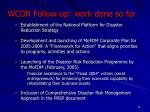 wcdr follow up work done so far