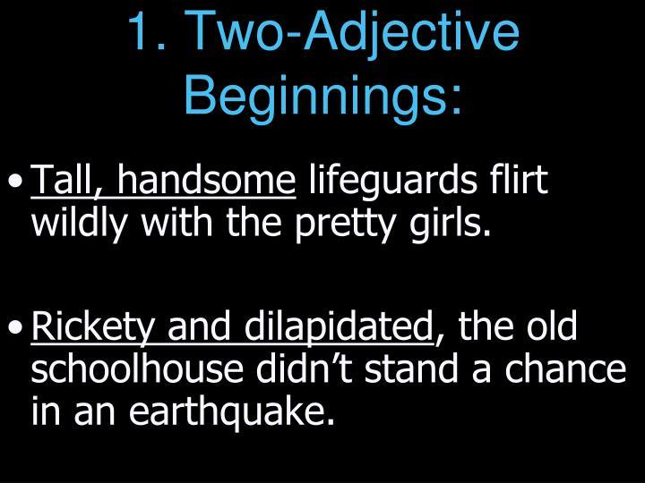 1. Two-Adjective Beginnings: