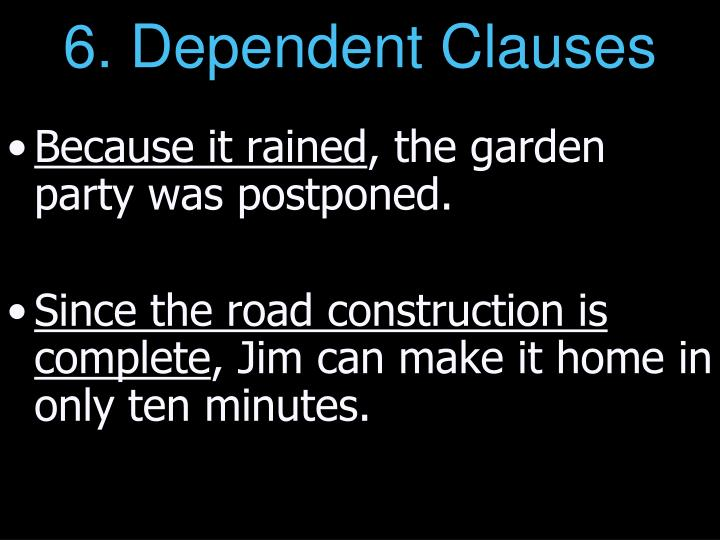 6. Dependent Clauses