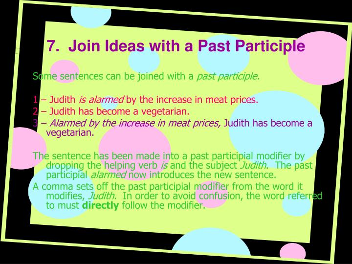7.  Join Ideas with a Past Participle