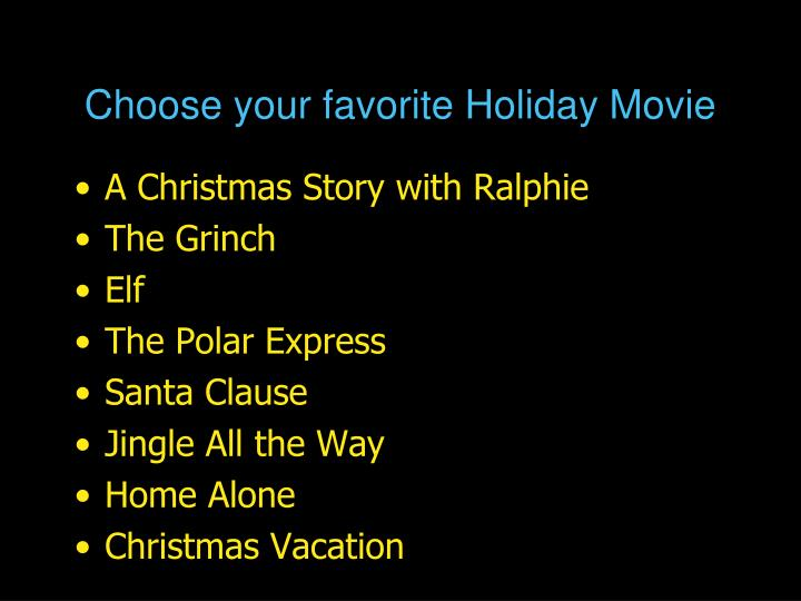 Choose your favorite Holiday Movie