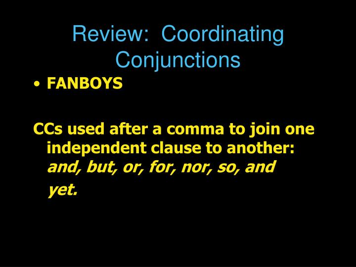 Review:  Coordinating Conjunctions