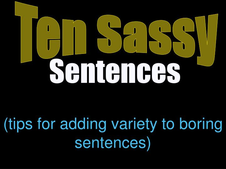 Tips for adding variety to boring sentences