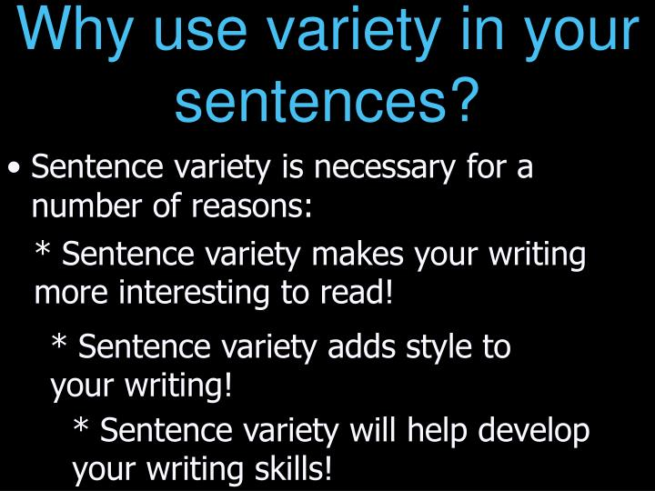 Why use variety in your sentences