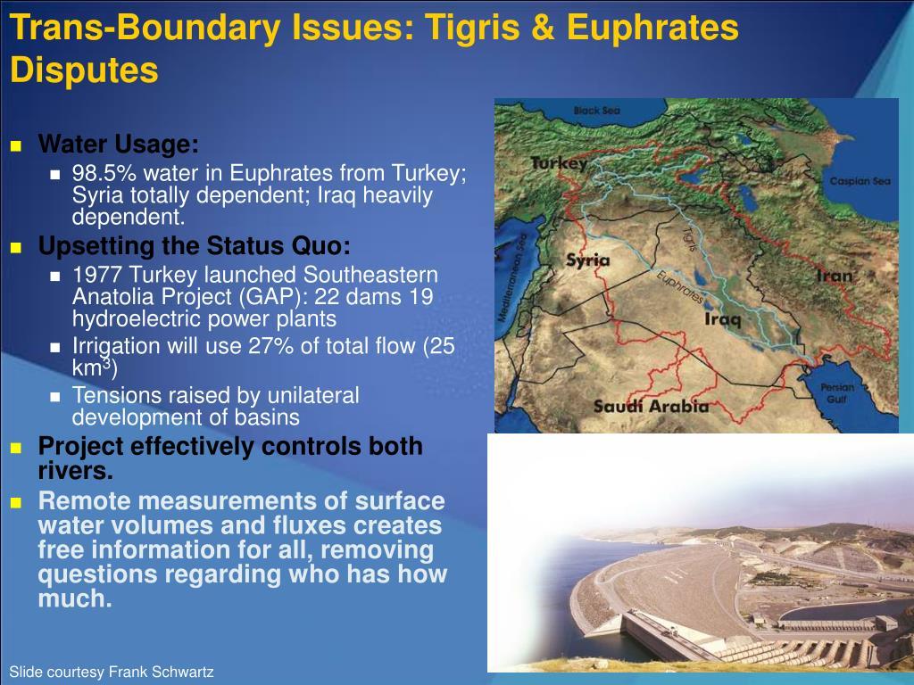 Trans-Boundary Issues: Tigris & Euphrates Disputes