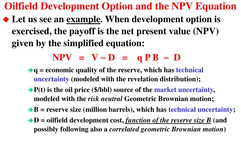 Oilfield Development Option and the NPV Equation