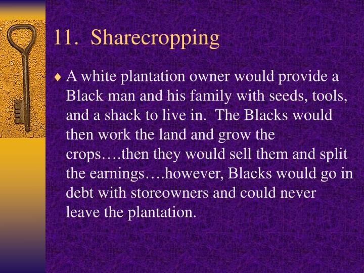 11.  Sharecropping