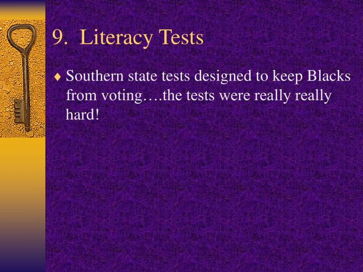 9.  Literacy Tests