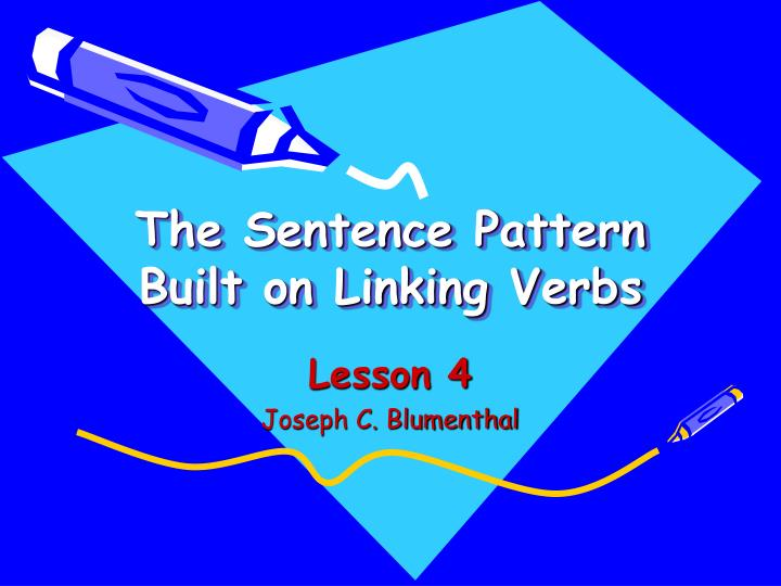 the sentence pattern built on linking verbs n.