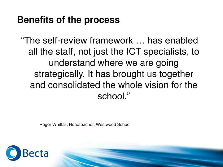 Benefits of the process