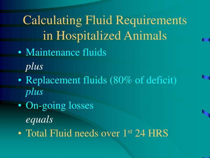 Calculating Fluid Requirements in Hospitalized Animals