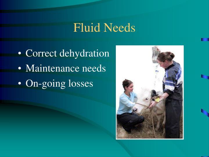 Fluid Needs