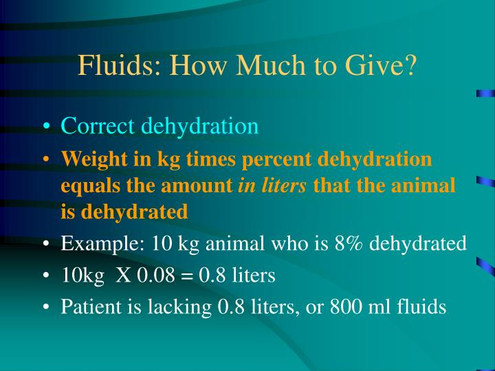 Fluids: How Much to Give?