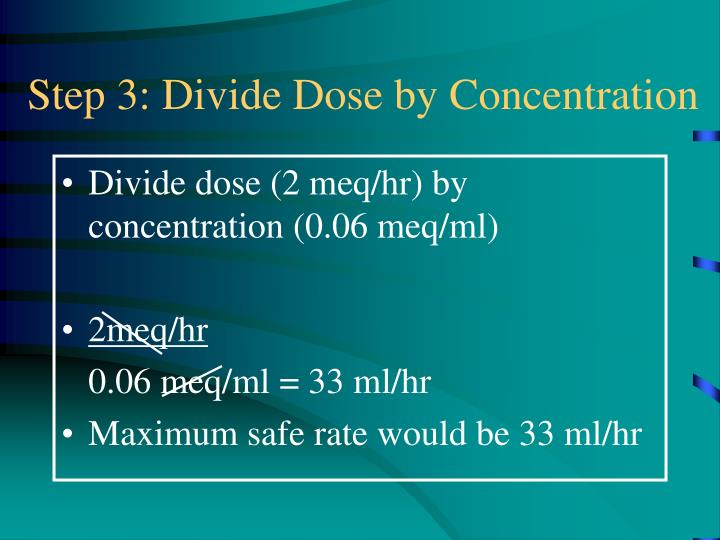 Step 3: Divide Dose by Concentration
