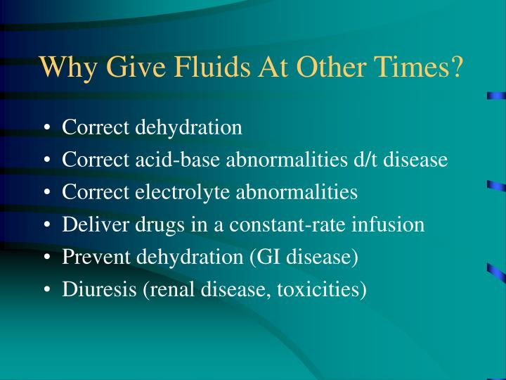 Why Give Fluids At Other Times?