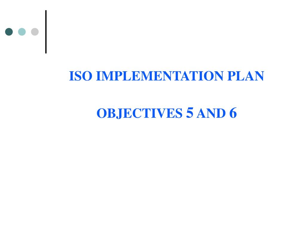 ISO IMPLEMENTATION PLAN