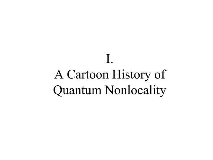 I a cartoon history of quantum nonlocality