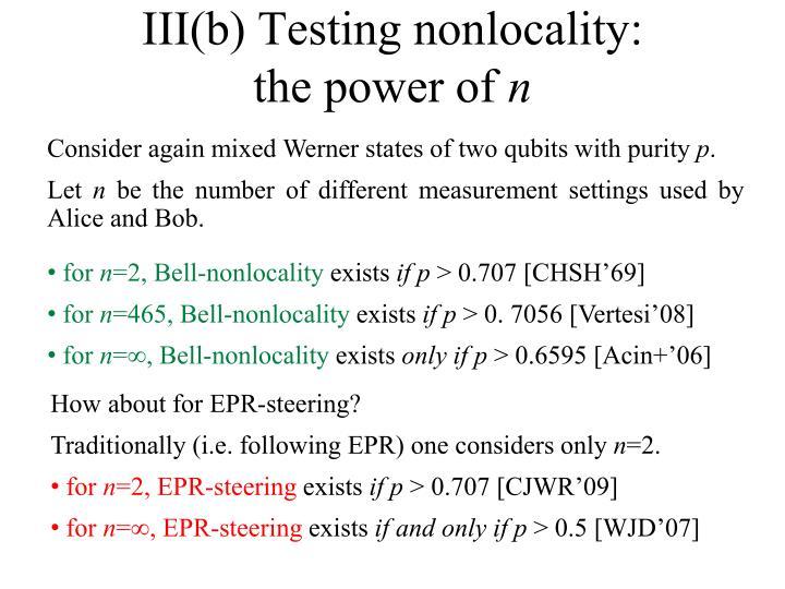 III(b) Testing nonlocality: