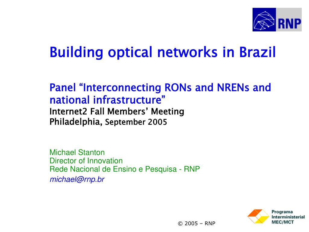 michael stanton director of innovation rede nacional de ensino e pesquisa rnp michael@rnp br l.