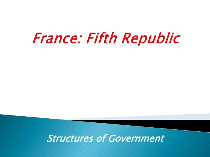 an analysis of the parliamentary system of the fifth republic of france Regardless of who wins the race or whether they escape cohabitation, there's good reason to believe the days of the fifth republic are numbered.