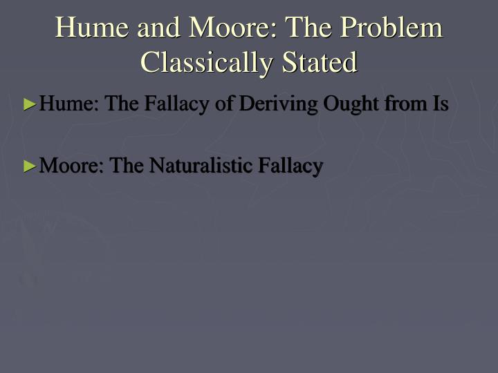 Hume and Moore: The Problem Classically Stated