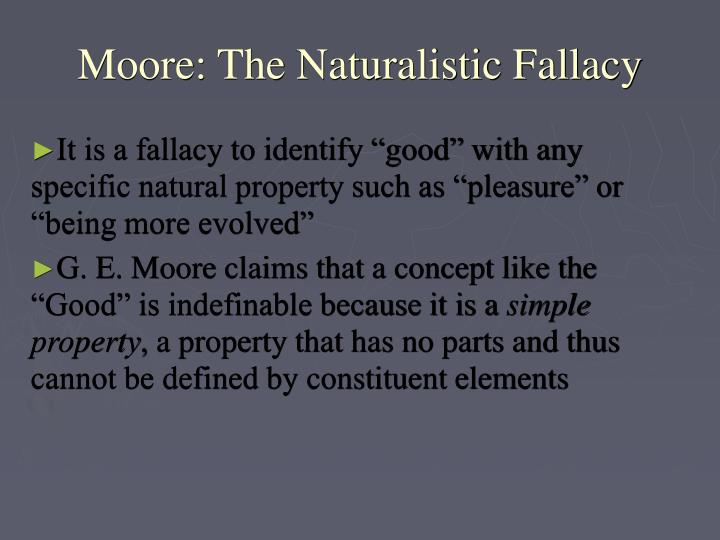 Moore: The Naturalistic Fallacy