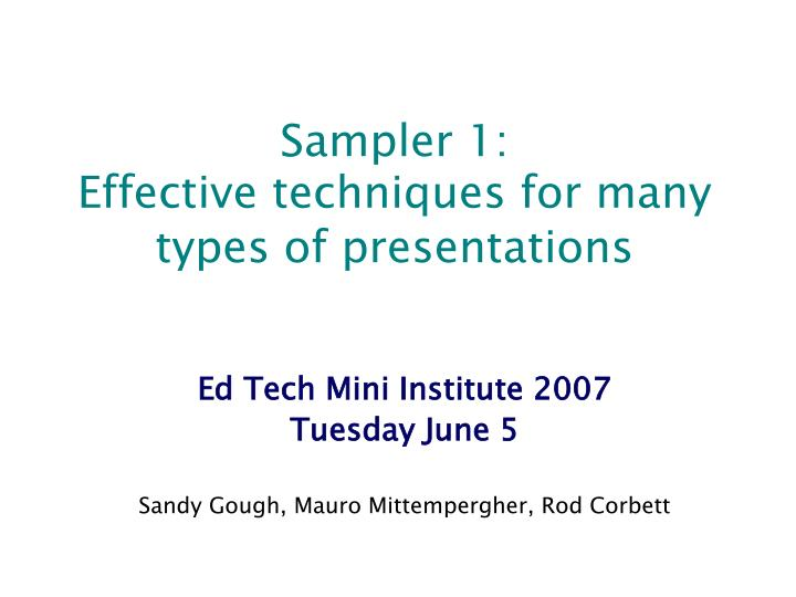 sampler 1 effective techniques for many types of presentations n.
