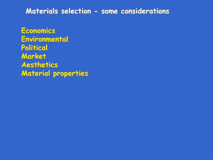 Materials selection - some considerations