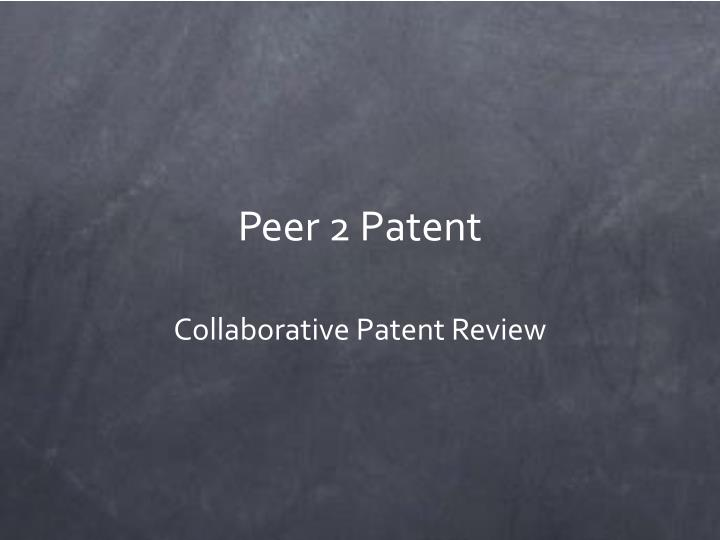 Peer 2 Patent
