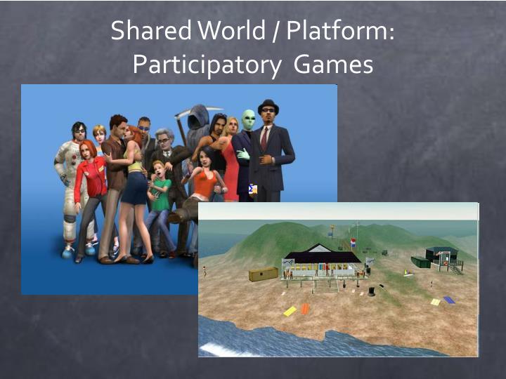 Shared World / Platform: