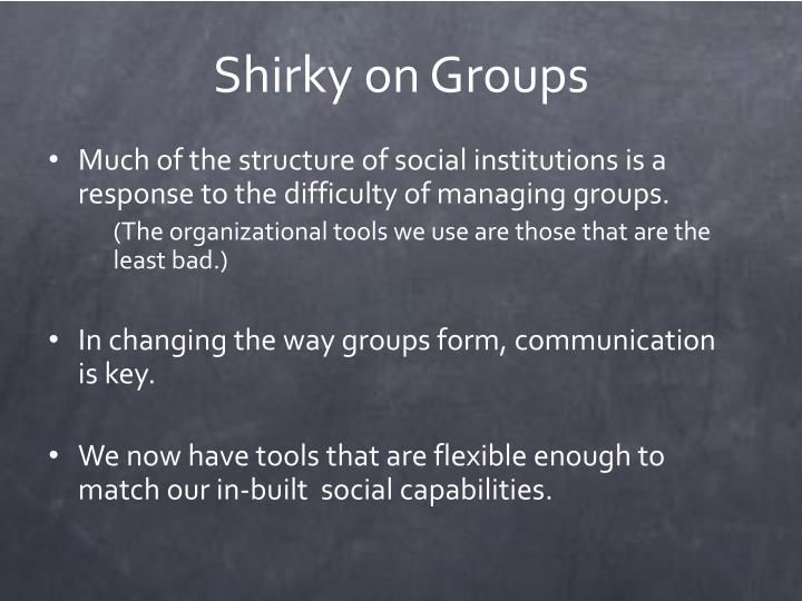 Much of the structure of social institutions is a response to the difficulty of managing groups.