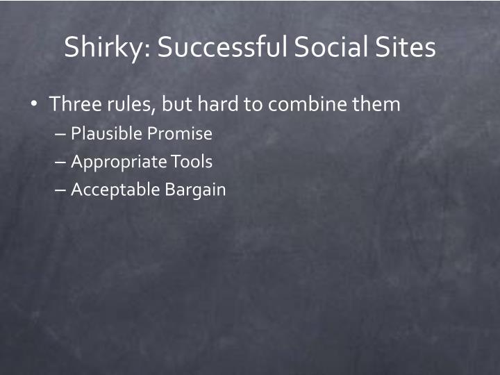 Shirky: Successful Social Sites