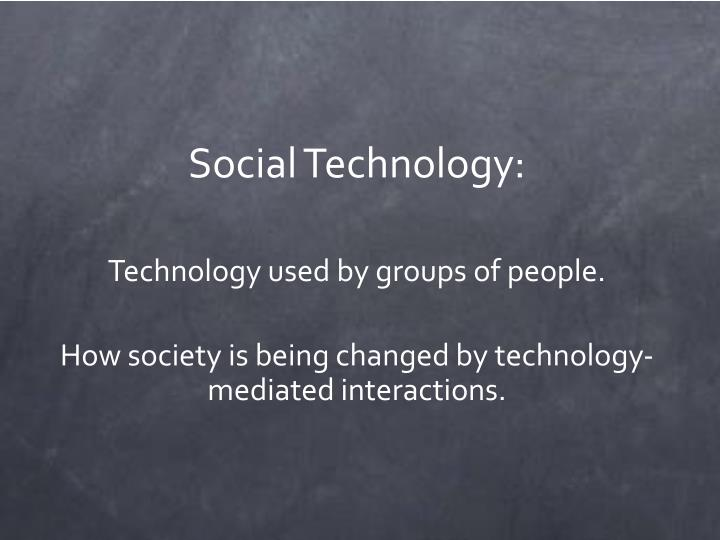 Social Technology: