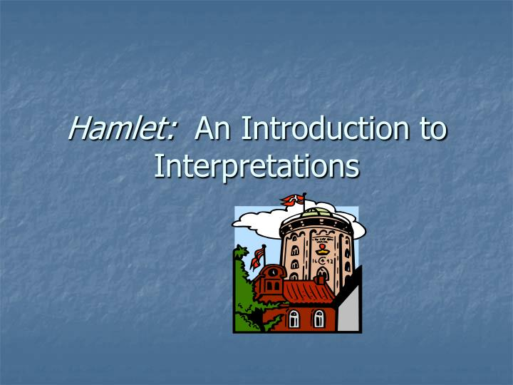 Hamlet an introduction to interpretations