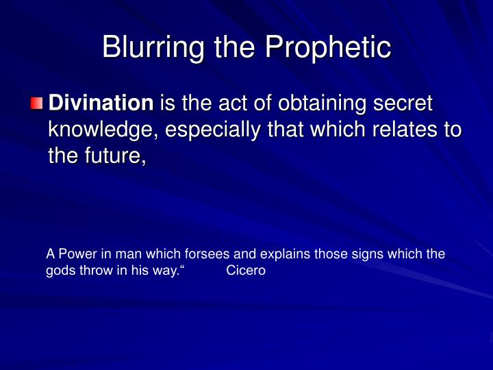 Blurring the prophetic