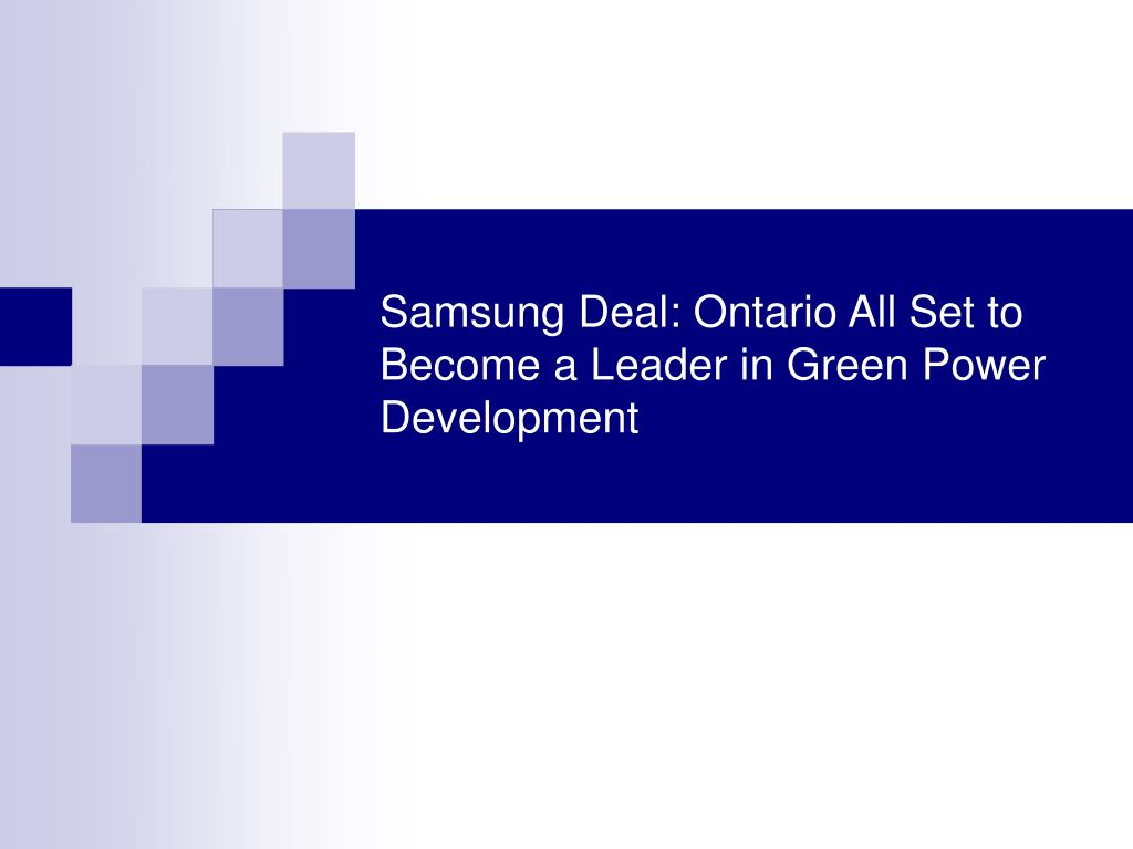 samsung deal ontario all set to become a leader in green power development l.