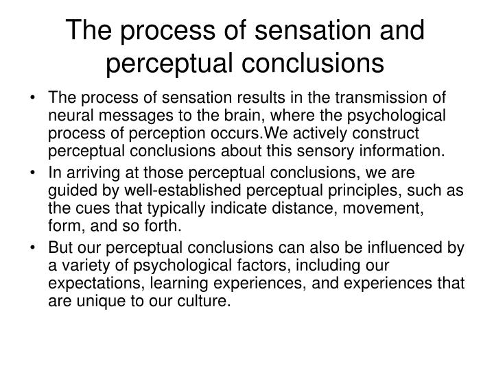 The process of sensation and perceptual conclusions