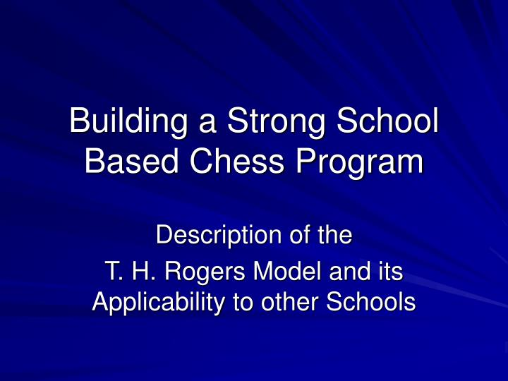 building a strong school based chess program