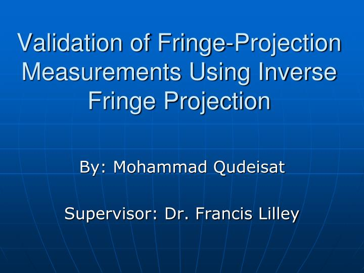 Validation of fringe projection measurements using inverse fringe projection