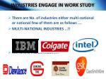 industries engage in work study