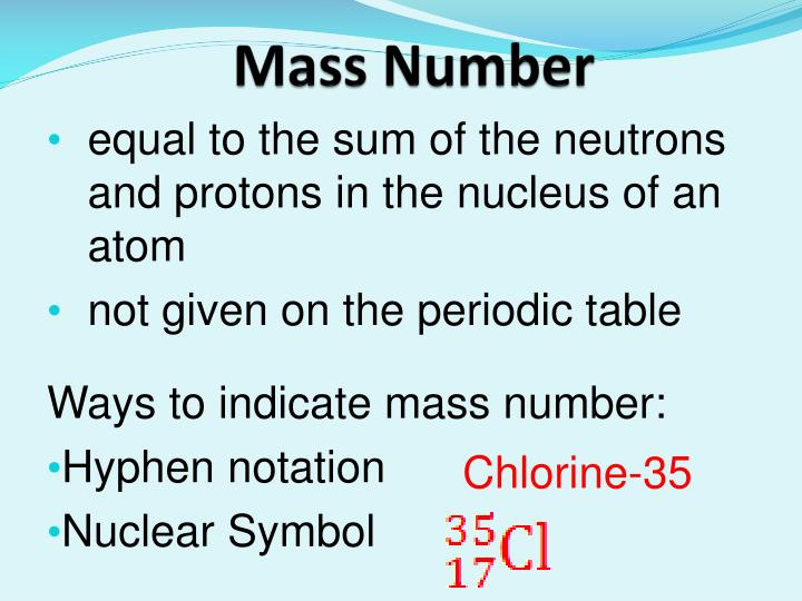 Ppt atoms and nuclear chemistry powerpoint presentation id1094179 equal to the sum of the neutrons and protons in the nucleus of an atom not given on the periodic table urtaz Gallery
