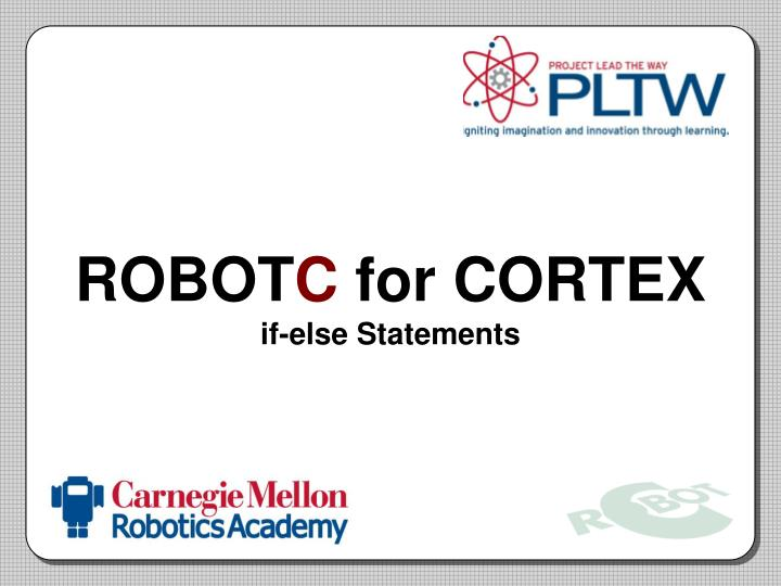 robot c for cortex if else statements n.