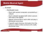 mobile musical agent7