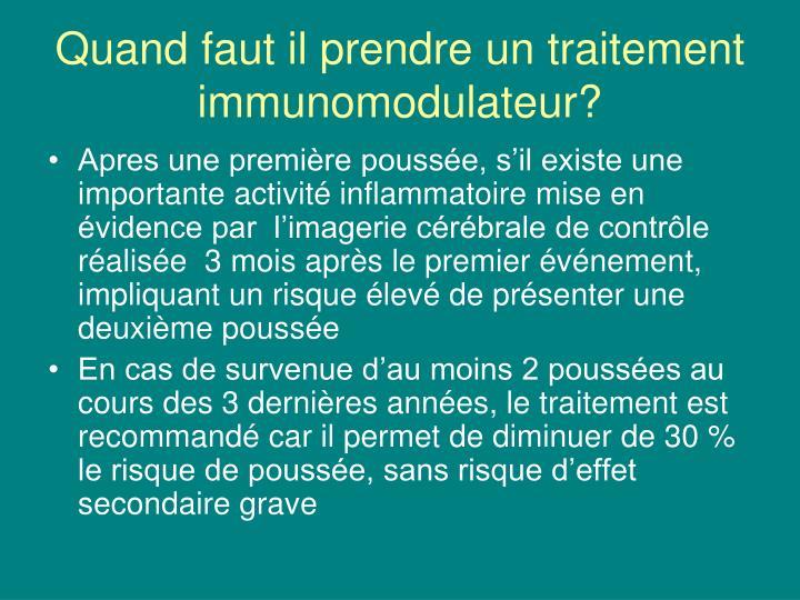 Quand faut il prendre un traitement immunomodulateur?