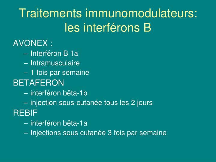 Traitements immunomodulateurs: les interférons B
