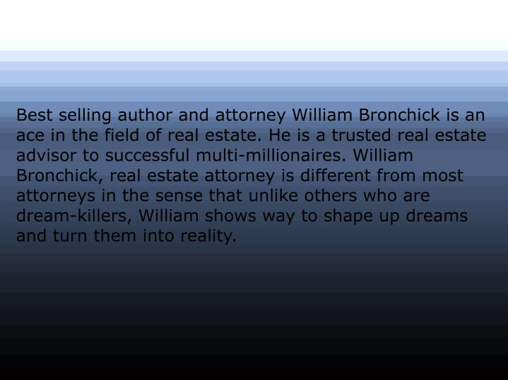 Best selling author and attorney William Bronchick is an ace in the field of real estate. He is a tr...